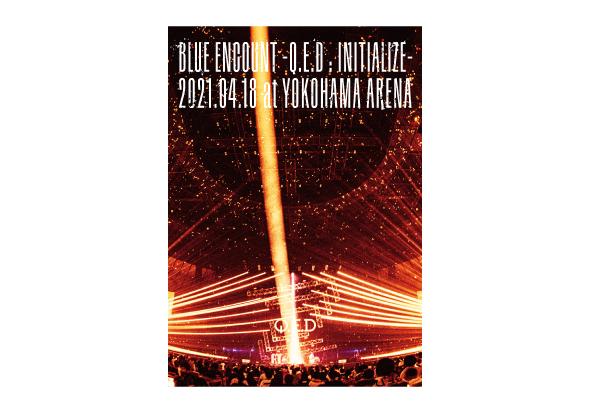 DVD「BLUE ENCOUNT ~Q.E.D : INITIALIZE~」2021.04.18 at YOKOHAMA ARENA